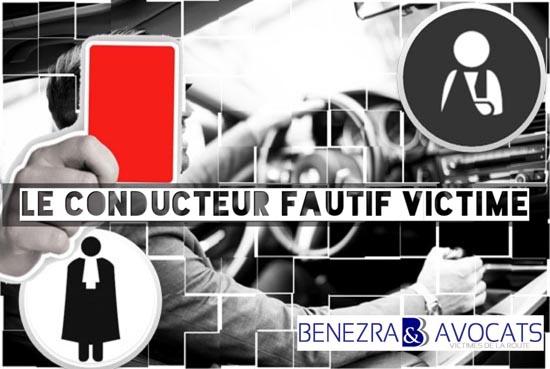 le conducteur fautif victime, indemnisation du conducteur fautif, droits du conducteur fautif, avocat conducteur fautif, préjudices du conducteur fautif