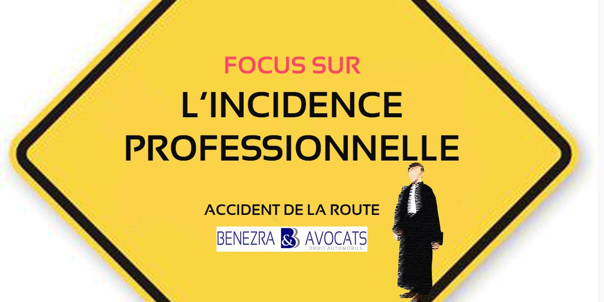 incidence professionnelle, indemnisation incidence professionnelle, avocat incidence professionnelle, indemniser l'incidence professionnelle, comment indemniser l'incidence professionnelle