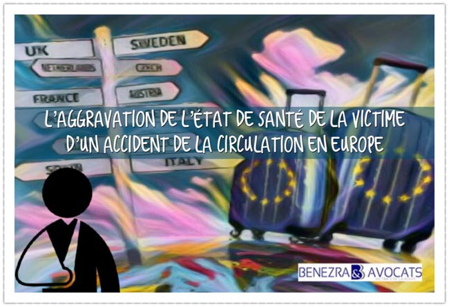 aggravation préjudices, aggravation situationnelle, aggravation victime française, accident à l'étranger et aggravation