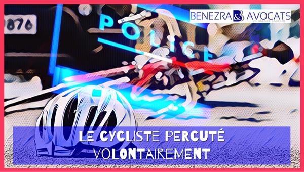 cycliste percuté, cycliste percuté volontairement, cycliste renversé volontairement, cycliste victime de violences volontaires, cycliste violences volontaires ayant entrainé le décès
