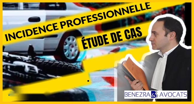 incidence professionnelle, évaluation incidence personnelle, fixer incidence professionnelle, contester incidence professionnelle, forfait incidence professionnelle, avocat incidence professionnelle